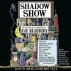 Shadow Show: All-New Stories in Celebration of Ray Bradbury (Audio) - Sam Weller, Mort Castle, George Takei, Edward Herrmann