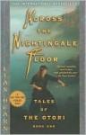 Across The Nightingale Floor (Tales of the Otori (Library)) - Lian Hearn