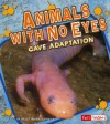 Animals with No Eyes: Cave Adaptation - Kelly Barnhill