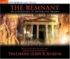 The Remnant: An Experience in Sound and Drama: On the brink of Armageddon (Left Behind) - Tim LaHaye, Jerry B. Jenkins