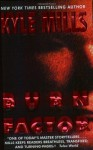 Burn Factor - Kyle Mills, Reader Tbd 1