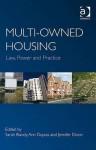 Multi-Owned Housing: Law, Power and Practice - Sarah Blandy, Ann Dupuis, Jennifer Dixon