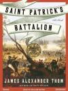 Saint Patrick's Battalion: A Novel - James Thom, William Dufris