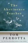 The Abstinence Teacher - Tom Perrotta