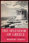 The Splendour of Greece - Pierre Stephen Robert Payne