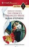 The Prince's Arranged Bride (Married by Christmas) (Harlequin Presents Extra, #32) - Susan Stephens