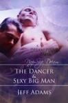 The Dancer & Sexy Big Man - Jeff Adams