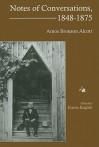 Notes Of Conversations, 1848 1875 - Amos Bronson Alcott, Karen English