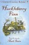 Huckleberry Finn (Usborne Classics Retold) - Henry Brook, Mark Twain