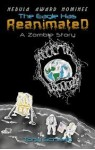 The Eagle Has Reanimated: A Zombie Story - Tony Schaab