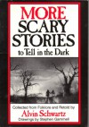 MORE SCARY STORIES to Tell in the Dark - Alvin Schwartz, Stephen Gammell
