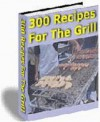 300 Recipes For The Grill (Penny Books) - Jill King, Penny Books