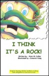 I THINK IT'S A ROCK (rhyming, bedtime, fun, children, kids, short, stories) - Peter Collier, Cam Craig
