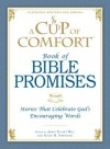 A Cup of Comfort Book of Bible Promises: Stories That Celebrate God S Encouraging Words - James Stuart Bell Jr., Susan B. Townsend