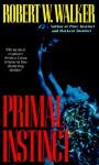 Primal Instinct - Robert W. Walker