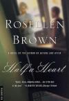Half a Heart - Rosellen Brown