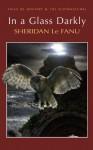 In A Glass Darkly (Tales of Mystery & the Supernatural) - Joseph Sheridan Le Fanu, David Stuart Davies