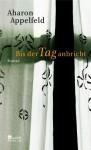 Bis Der Tag Anbricht: Roman - Aharon Appelfeld