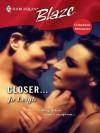 Closer... (Forbidden Fantasies #3) (Harlequin Blaze #265) - Jo Leigh