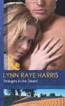 Strangers in the Desert. Lynn Raye Harris - Lynn Raye Harris