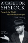 A Case for Shylock: Around the World with Shakespeare's Jew - Gareth Armstrong, Judi Dench