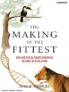 The Making of the Fittest: DNA and the Ultimate Forensic Record of Evolution - Sean B. Carroll, Patrick Lawlor