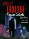 Types of Drama: Plays and Essays - Sylvan Barnet, Morton Berman, William Burto