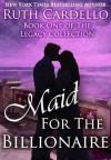 Maid for the Billionaire - Ruth Cardello, Kim Bubbs
