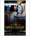 Daryk Rogue - Denise A. Agnew