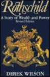 Rothschild: The Wealth and Power of a Dynasty - Derek Wilson