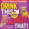 Drink This Not That!: The No-Diet Weight Loss Solution - David Zinczenko, Matt Goulding