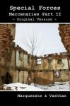 Special Forces - Mercenaries Part II - Aleksandr Voinov, Vashtan, Marquesate