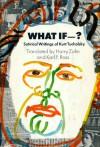What if--? Satirical writings of Kurt Tucholsky - Kurt Tucholsky, Harry Zohn, Karl F. Ross