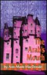 The Arab's Mouth - Ann-Marie MacDonald