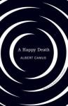 Happy Death - Albert Camus
