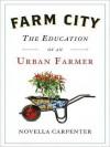 Farm City: The Education of an Urban Farmer (MP3 Book) - Novella Carpenter, Karen White