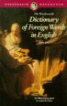 The Wordsworth Dictionary of Foreign Words in English (Paperback) - John Ayto