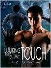Looking for Some Touch - K.Z. Snow