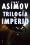 Trilogía del imperio (Galactic Empire, #1-3) - Isaac Asimov