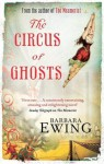 Circus of Ghosts - Barbara Ewing