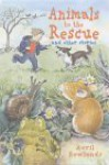 Animals to the Rescue and Other Stories - Avril Rowlands, Priscilla Lamont