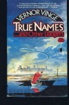 True Names...and Other Dangers - Vernor Vinge