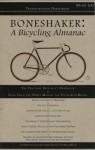 Boneshaker: A Bicycling Almanac (BA 43-100, #6) - Evan P. Schneider, Melissa Reeser Poulin, Marc-Andre R. Chimonas, Jason Hardung, Maureen Foley, Dan DeWeese