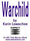Warchild Warchild - Karin Lowachee