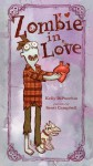 Zombie in Love: with audio recording - Kelly DiPucchio, Scott Campbell