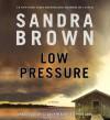 Low Pressure - Sandra Brown, Stephen Lang