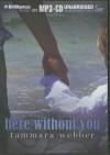 Here Without You - Tammara Webber, Todd Haberkorn, Kate Rudd