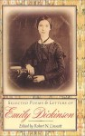 Selected Poems and Letters of Emily Dickinson: Together with Thomas Wentworth Higginson's Account of His Correspondence with the Poet and His Visit to - Emily Dickinson