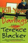 Kill Your Darlings - Terence Blacker