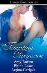 Tempting Turquoise - Amy Ruttan, Elaine Lowe, Regina Carlysle